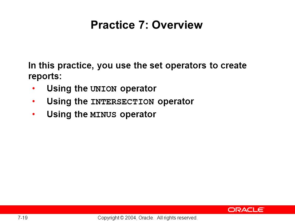 Oracle Database 10g: SQL Fundamentals I 7-19