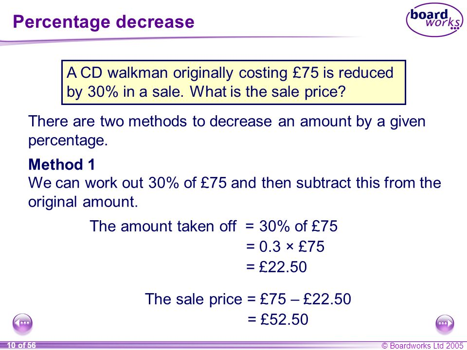 Percentage decrease A CD walkman originally costing £75 is reduced by 30% in a sale. What is the sale price