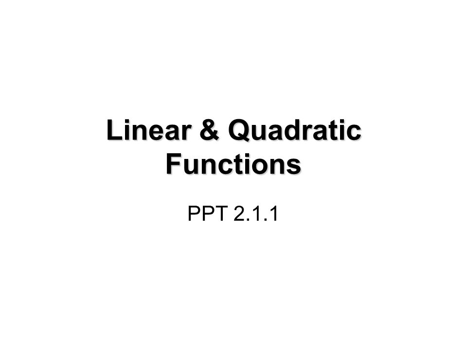 Linear & Quadratic Functions