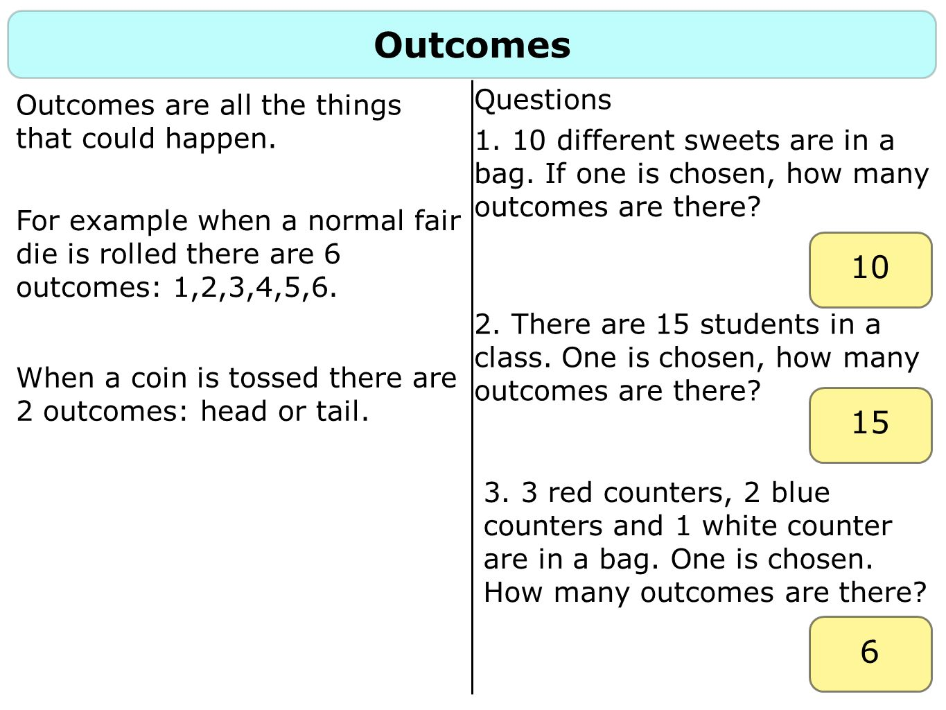 Outcomes Questions. Outcomes are all the things that could happen.