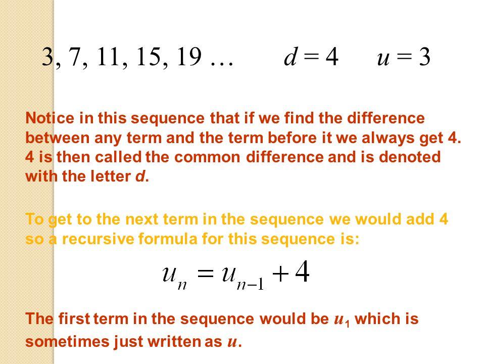 3, 7, 11, 15, 19 … d = 4. u = 3.