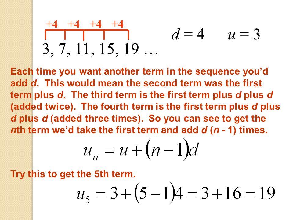 +4 d = 4. u = 3. 3, 7, 11, 15, 19 …