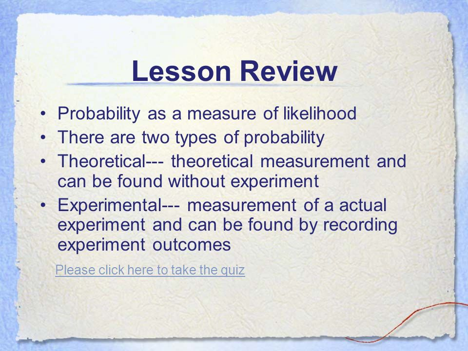 Lesson Review Probability as a measure of likelihood