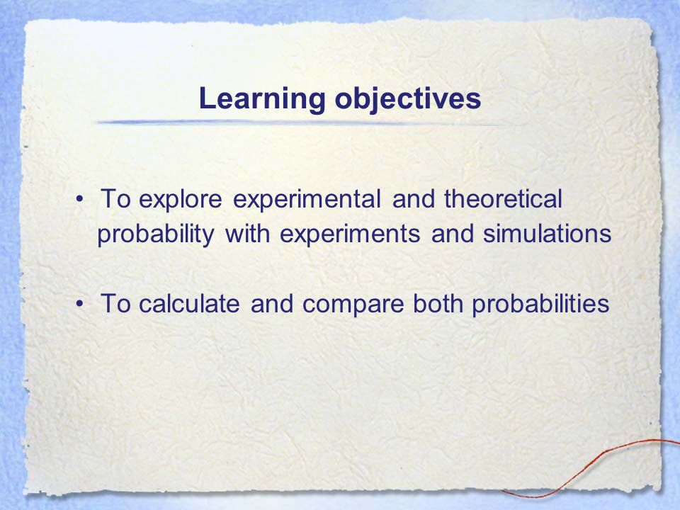 Learning objectives To explore experimental and theoretical