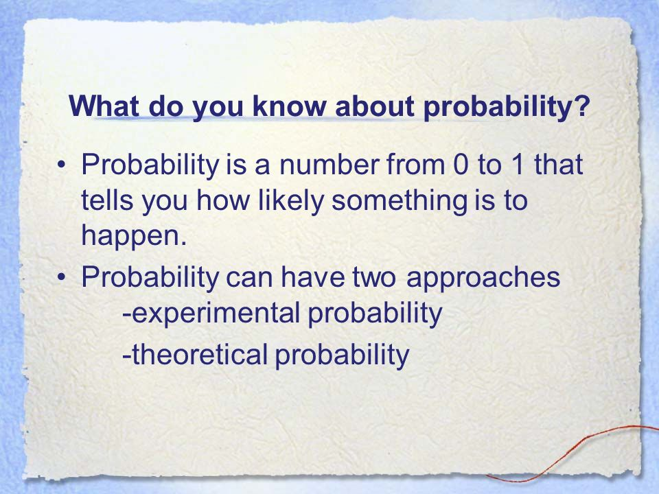 What do you know about probability