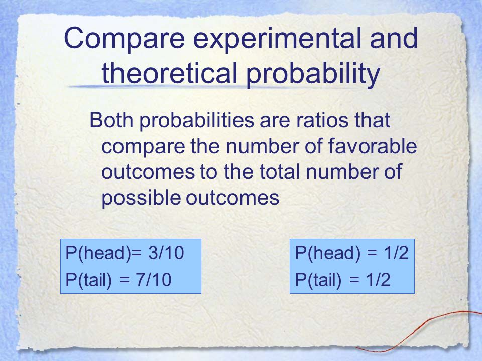 Compare experimental and theoretical probability