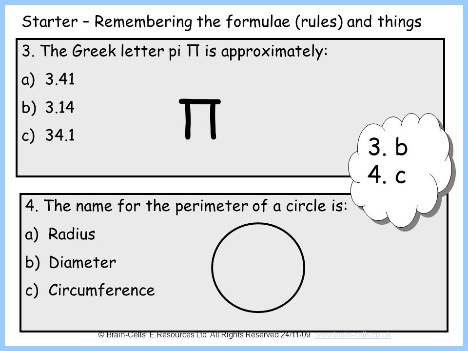 Π 3. b 4. c Starter – Remembering the formulae (rules) and things