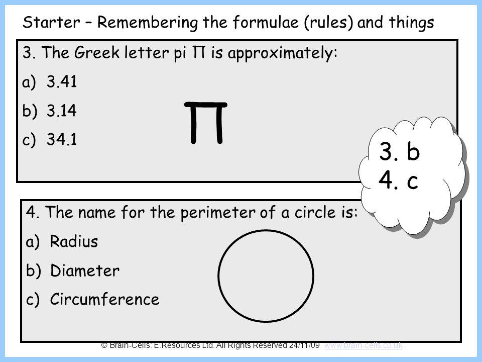Π 3. b 4. c Starter – Remembering the formulae (rules) and things