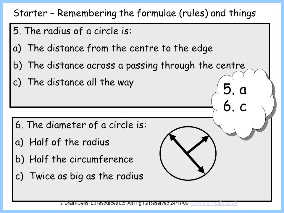 5. a 6. c Starter – Remembering the formulae (rules) and things