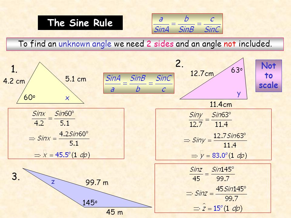 To find an unknown angle we need 2 sides and an angle not included.