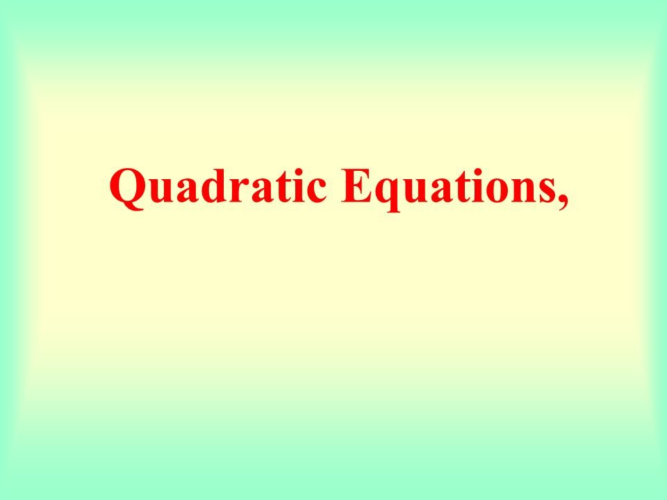 Quadratic Equations,