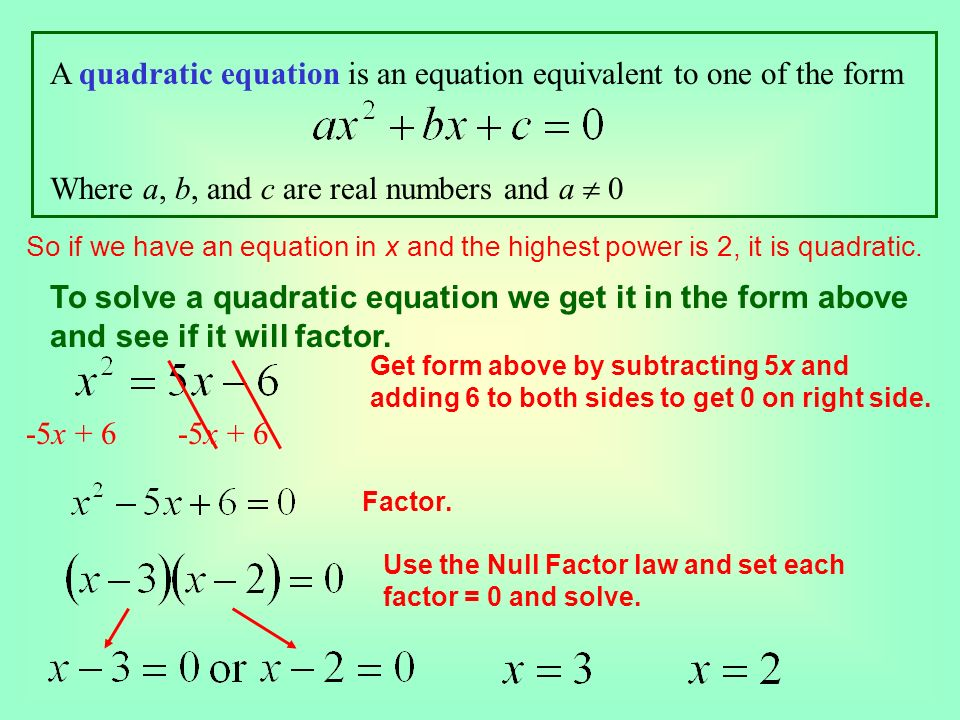 A quadratic equation is an equation equivalent to one of the form