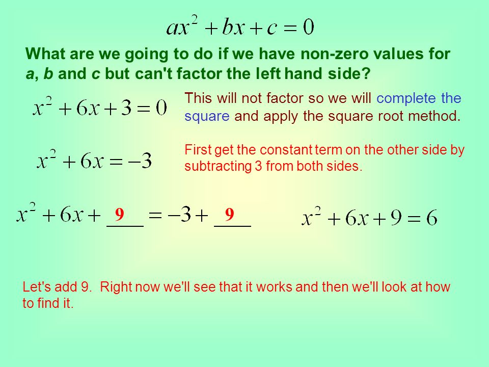 What are we going to do if we have non-zero values for a, b and c but can t factor the left hand side