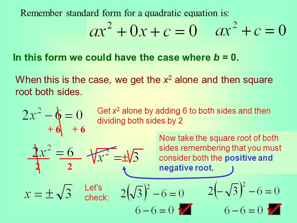  Remember standard form for a quadratic equation is: