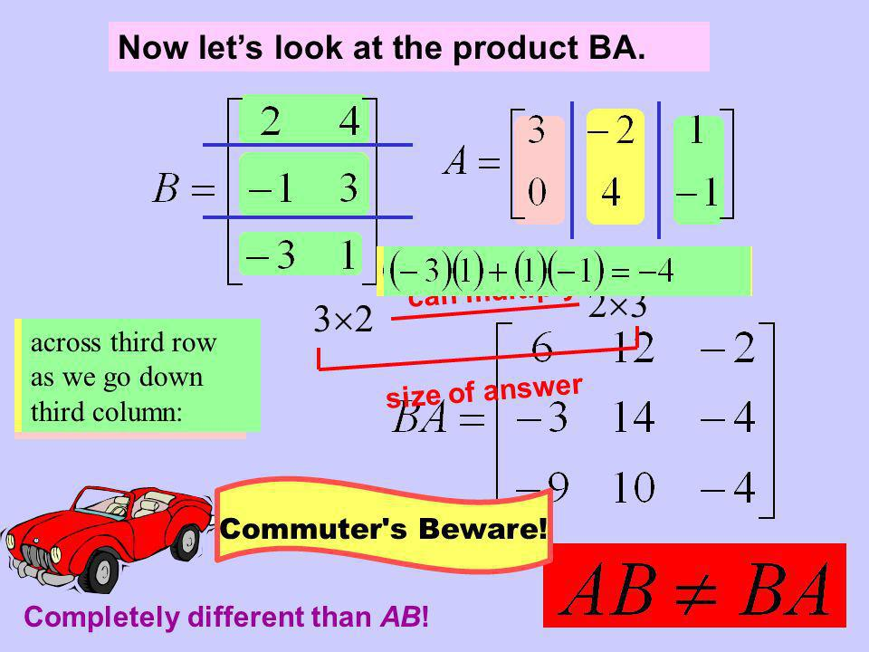 23 32 Now let's look at the product BA. can multiply size of answer