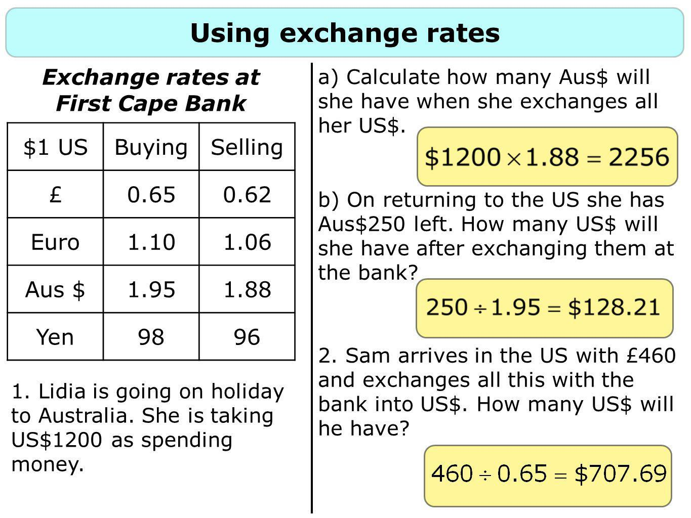 Using exchange rates Exchange rates at First Cape Bank $1 US Buying