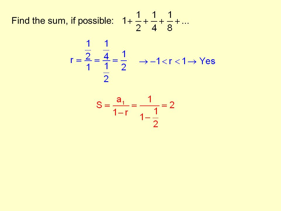 Find the sum, if possible: