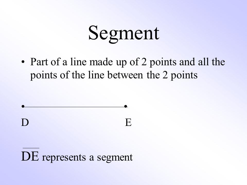 Segment DE represents a segment