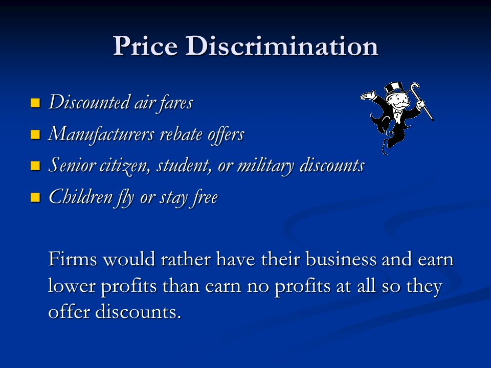 Price Discrimination Discounted air fares Manufacturers rebate offers