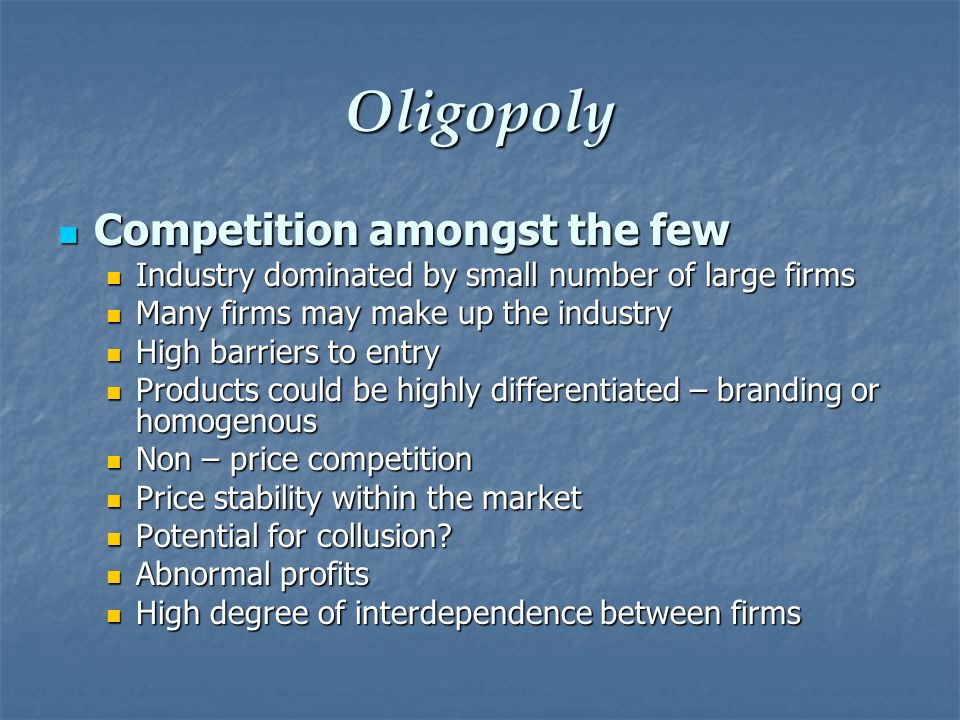 Oligopoly Competition amongst the few