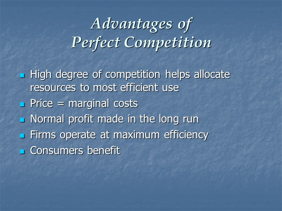 Advantages of Perfect Competition