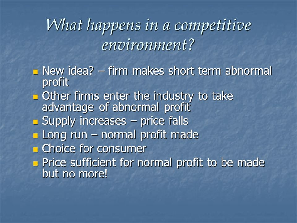 What happens in a competitive environment
