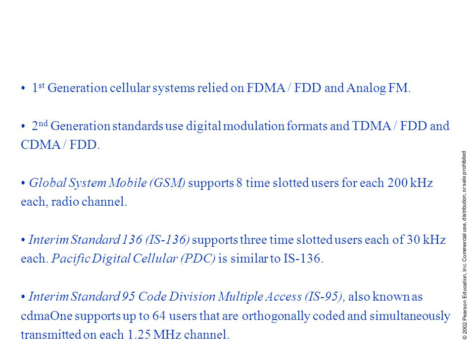 1st Generation cellular systems relied on FDMA / FDD and Analog FM.
