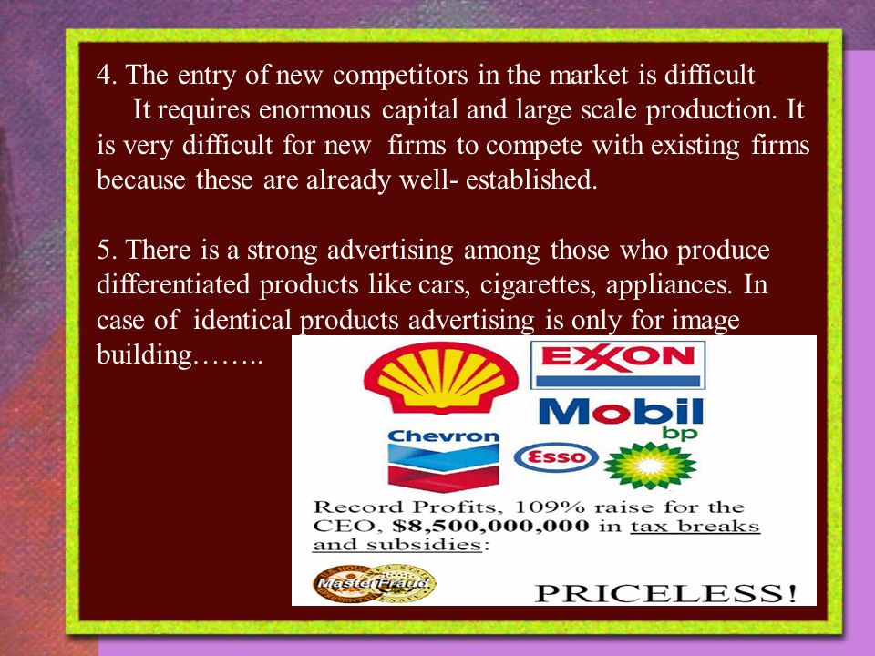 4. The entry of new competitors in the market is difficult.