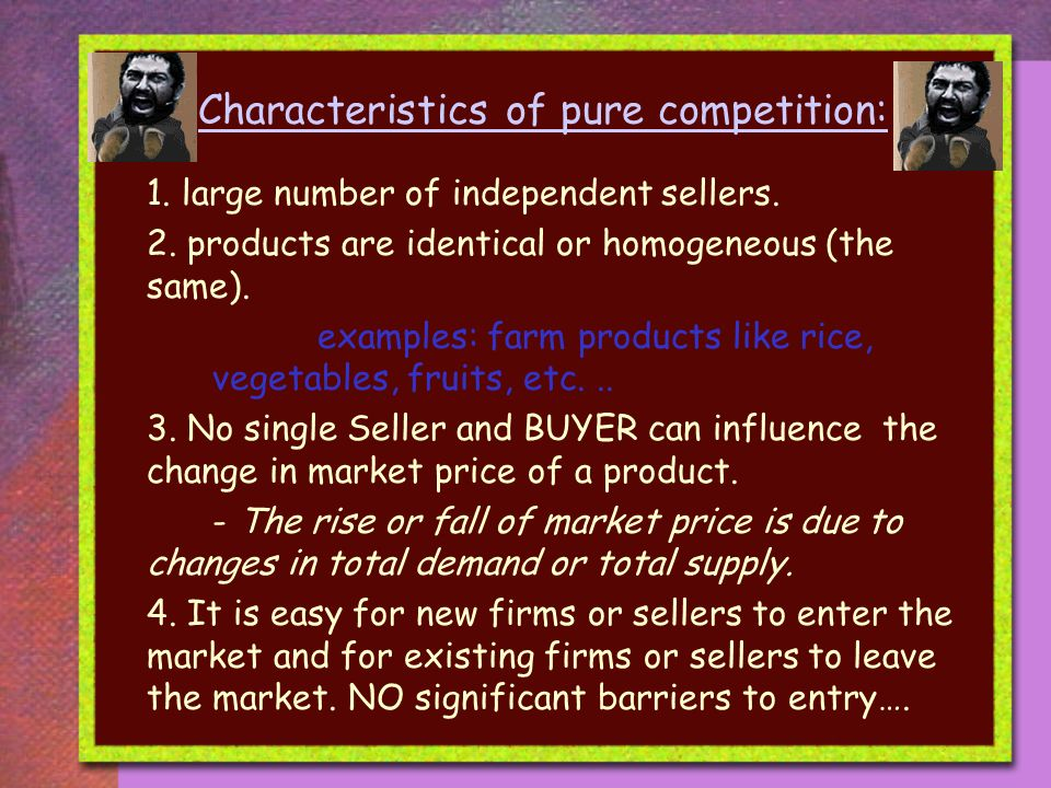 Characteristics of pure competition: