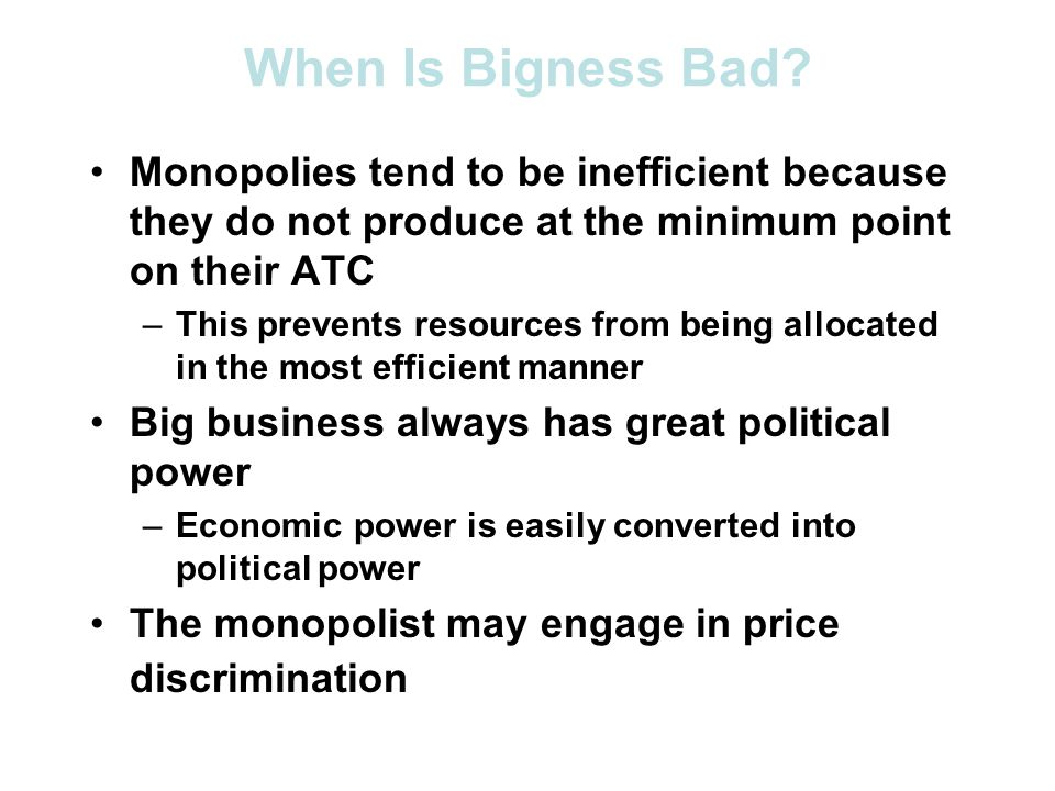 monopolies good or bad A monopoly is a single company that owns all or nearly all of the markets for a type of product or service a monopoly is at the opposite end of the market structure it is where there is no competition for goods or services and a company can freely charge a price or prevent market [.