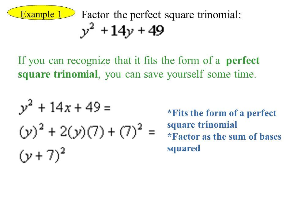 Factor the perfect square trinomial: