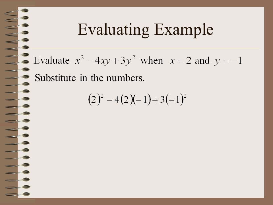 Evaluating Example Substitute in the numbers.