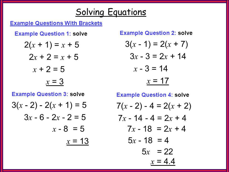 Ex Q's 2 Brackets Solving Equations 2(x + 1) = x + 5