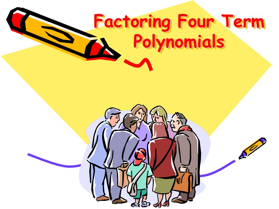 Factoring Four Term Polynomials
