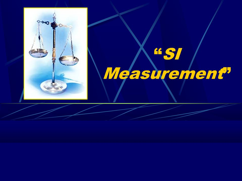 SI Measurement Full screen view – click screen in lower right corner (Internet Explorer 4.0 & higher)