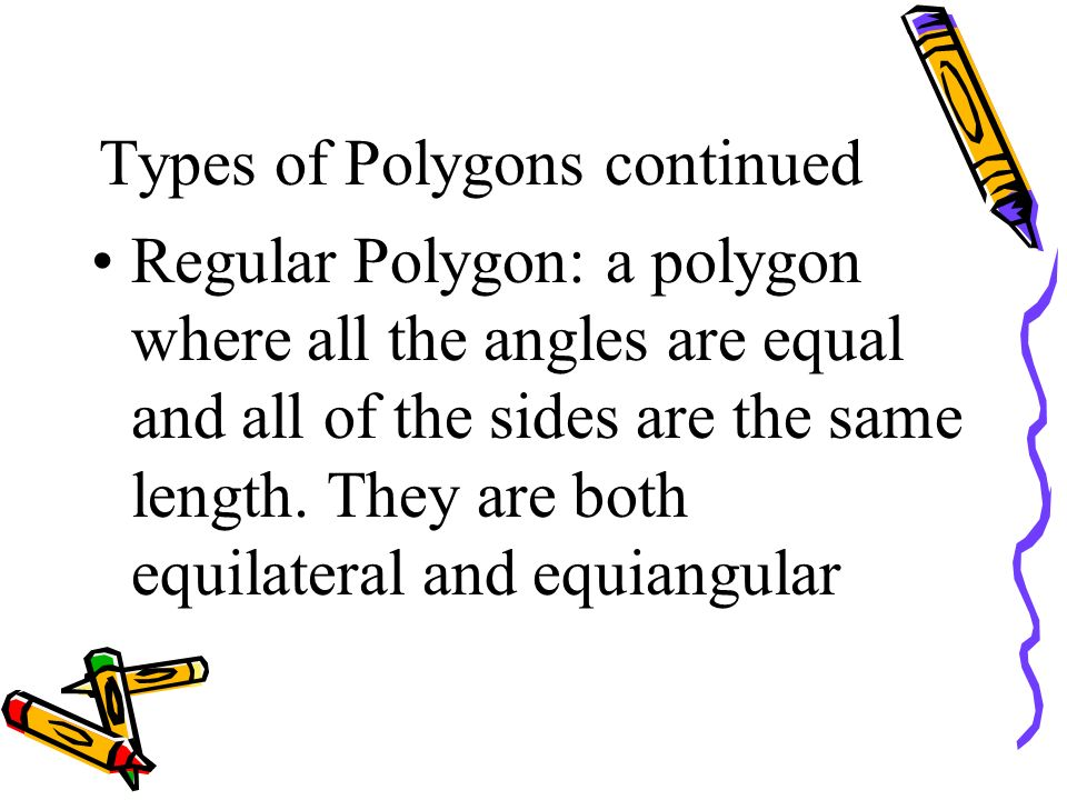 Types of Polygons continued