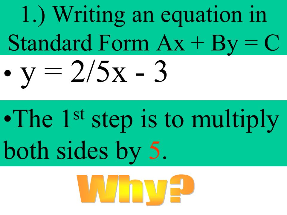 1.) Writing an equation in Standard Form Ax + By = C