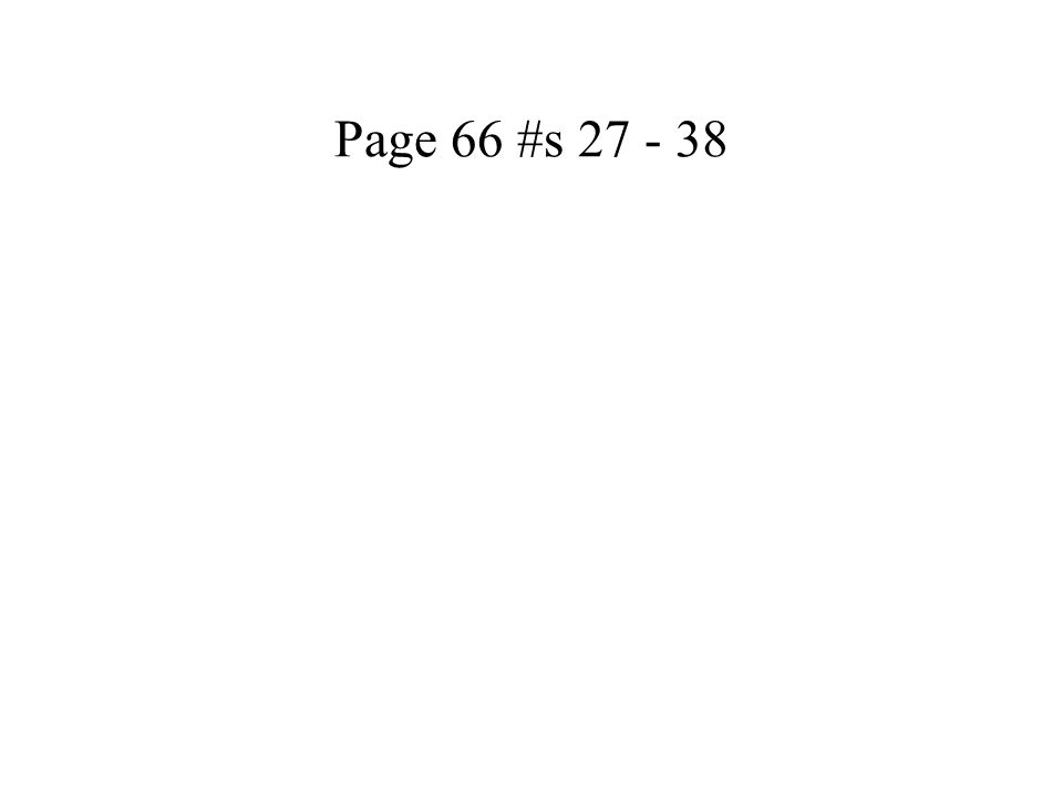 Page 66 #s 27 - 38