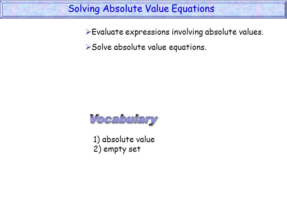 Vocabulary Solving Absolute Value Equations