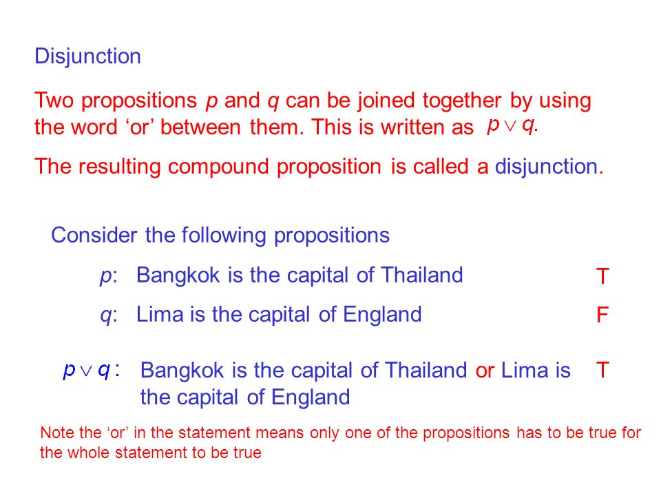 The resulting compound proposition is called a disjunction.
