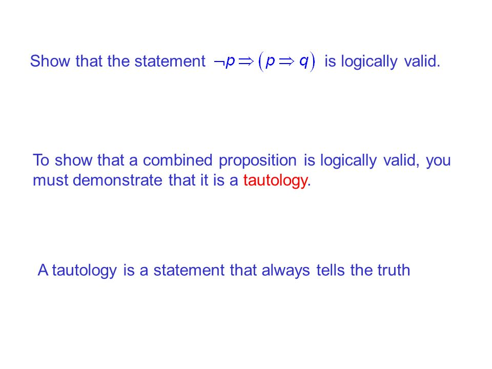 Show that the statement is logically valid.