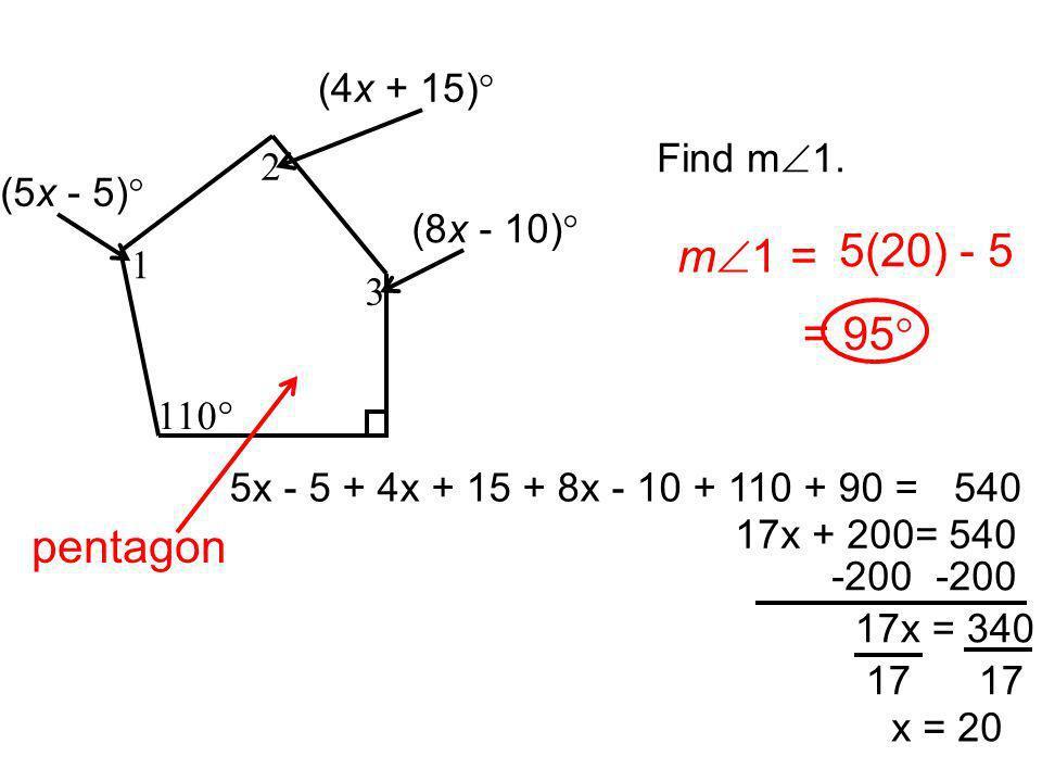 5(20) - 5 m1 = = 95 pentagon 1 2 3 110 (5x - 5) (4x + 15)