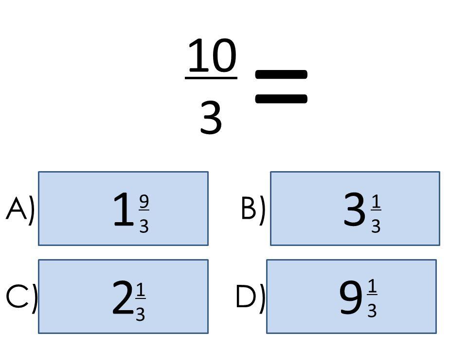 = 10 3 1 3 A) 9 3 B) 1 3 2 9 1 3 C) 1 3 D)