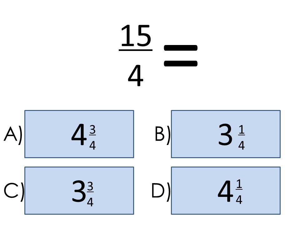= 15 4 4 3 A) 3 4 B) 1 4 3 4 1 4 C) 3 4 D)