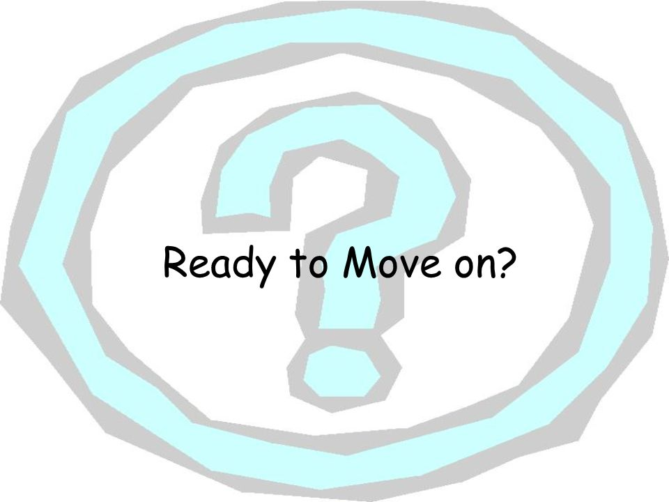 Ready to Move on