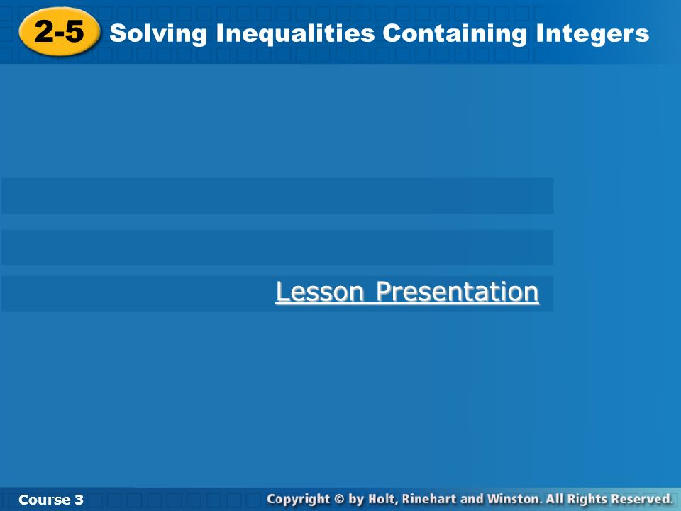 2-5 Lesson Presentation Solving Inequalities Containing Integers