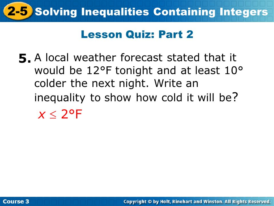 2-5 5. x  2°F Solving Inequalities Containing Integers