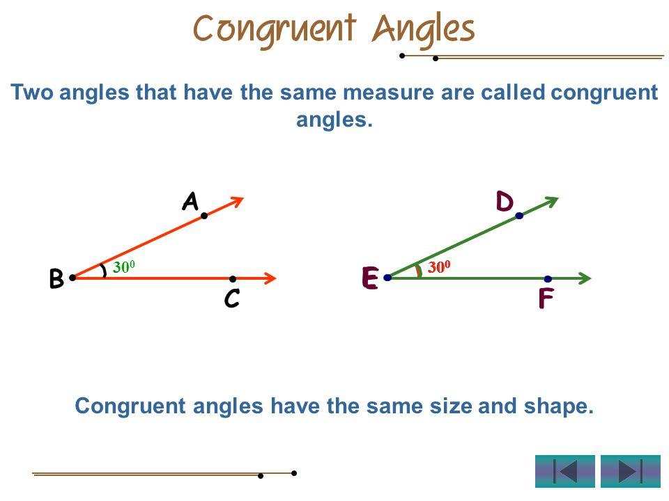 Congruent Angles A B C D E F D E F