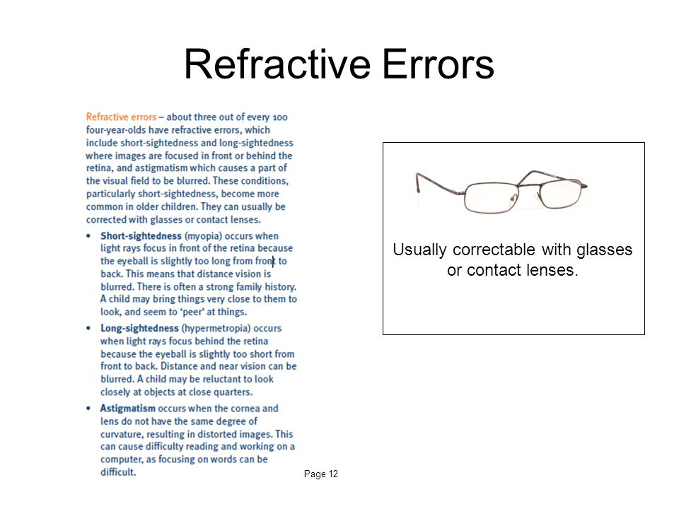 Usually correctable with glasses or contact lenses.