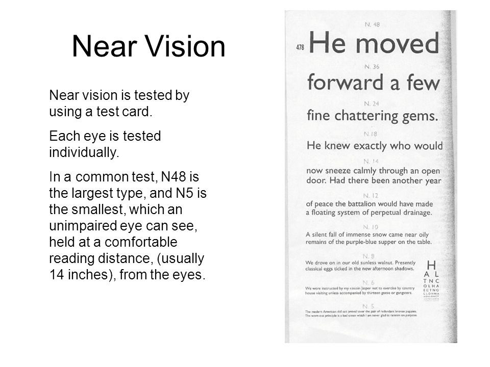 Near Vision Near vision is tested by using a test card.